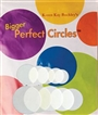 Karen Kay Buckley's Bigger Perfect Circles