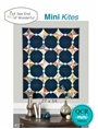 Mini Kites Quilt Sew Kind of Wonderful #507